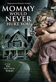 Watch Movie mommy-would-never-hurt-you